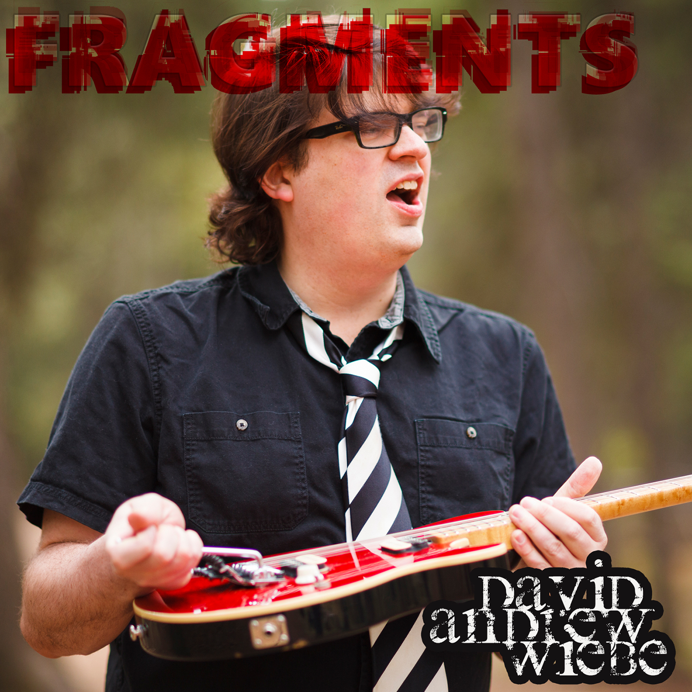 Fragments single by David Andrew Wiebe